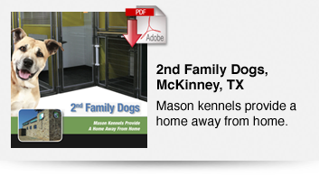 2nd Family Dogs, McKinney, TX - Mason Kennels Provide a Home Away from Home